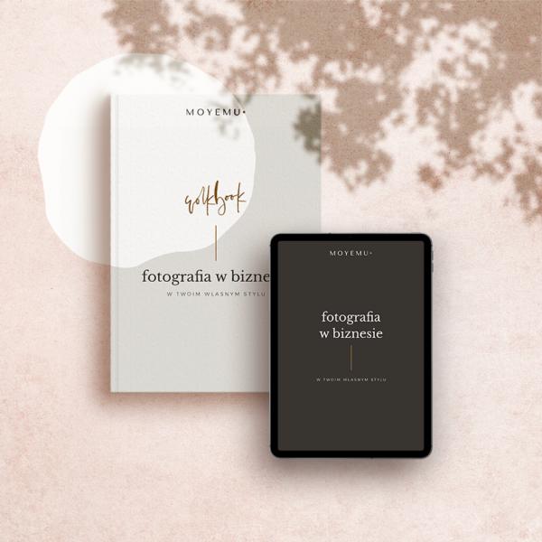 E-book: Fotografia wbiznesie. WTwoim własnym stylu | E-book + workbook | Sklep Moyemu - Twoja piękna marka
