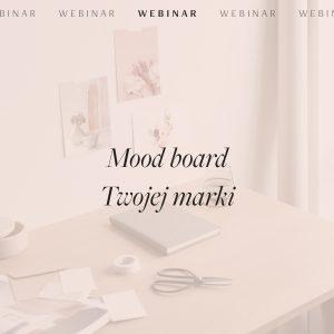 Webinar: Mood board marki. Skuteczna tablica inspiracji zgodna ze stylem Twojej marki, dla idealnego projektu identyfikacji wizualnej | Sklep Moyemu